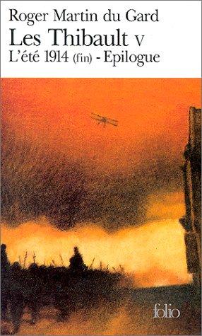 Les Thibault, tome 5. L'été 1914 (fin). Epilogue par Martin du Gard