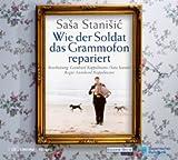 'Wie der Soldat das Grammofon repariert: Hörspiel' von Sasa Stanisic