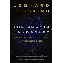 The Cosmic Landscape: String Theory and the Illusion of Intelligent Design by Susskind, Leonard (2006) Paperback