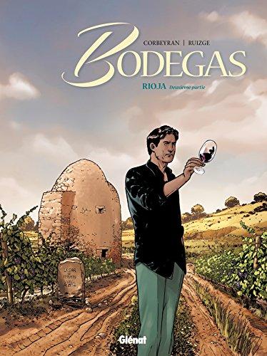 Bodegas - Tome 02: Seconde partie