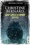 Image of Christine Bernard. Der unsichtbare Feind: Thriller