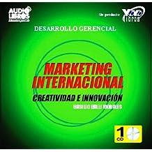 Marketing Internacional: Creativadad E Innovacion