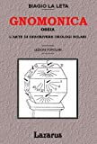 Gnomonica: ossia l'arte di descrivere gli orologi solari (Rist. Anastatica 1897)
