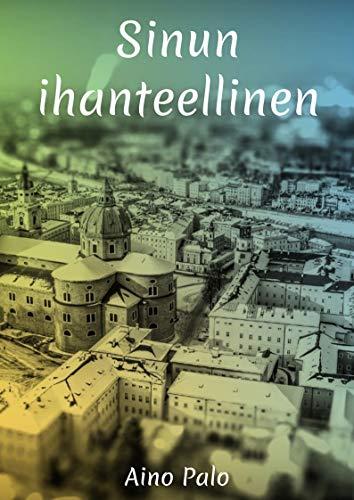 Sinun ihanteellinen (Finnish Edition) por Aino Palo