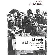 Maquis et maquisards. La Résistance en armes (1942-1944) (Histoire) (French Edition)