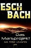 Das ferne Leuchten: Das Marsprojekt (1): - Andreas Eschbach