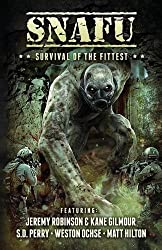 SNAFU: Survival of the Fittest by Jeremy Robinson (2015-08-22)