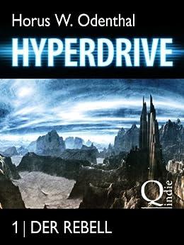 Hyperdrive: 1 Der Rebell (Hyperdrive – Roman-Serial)