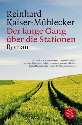 Buchseite und Rezensionen zu 'Der lange Gang über die Stationen: Roman' von Reinhard Kaiser-Mühlecker
