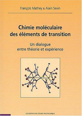 Chimie moléculaire des elements de transition. un dialogue entre theorie et expérience