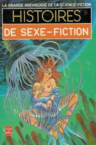 Histoires de sexe-fiction : Collection : La grande anthologie de la science-fiction : poche n° 3821 par J Goimard
