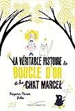 """Afficher """"La Véritable histoire de Boucle d'or et du chat Marcel"""""""