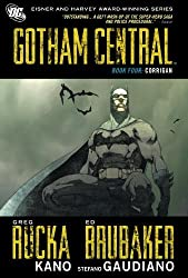 Gotham Central, Book 4: Corrigan by Greg Rucka (2012-05-01)