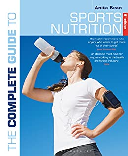 The Complete Guide to Sports Nutrition: 8th edition (Complete Guides) by [Bean, Anita]