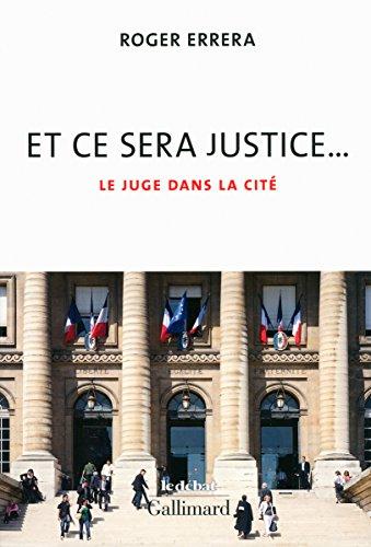 Et ce sera justice...: Le juge dans la cité