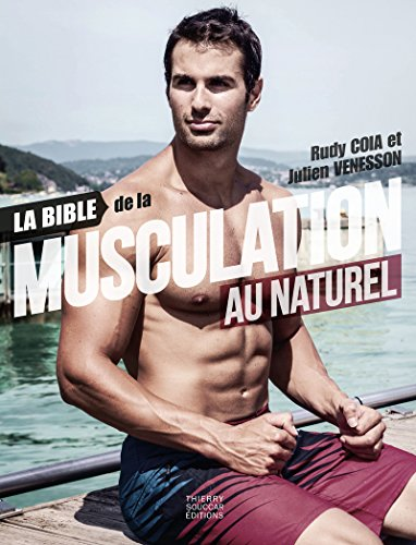 La Bible de la Musculation au Naturel par Venesson Julien