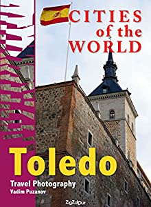 city tour toledo: Cities of the world. Toledo: Travel Photography (English Edition)