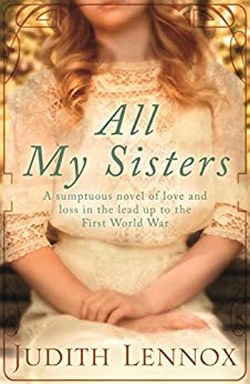 All My Sisters: A sumptuous wartime novel of love and loss by [Lennox, Judith]