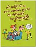 Le petit livre pour mieux vivre les secrets en famille