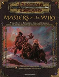 Masters of the Wild: A Guidebook to Barbarians, Druids, and Rangers (Dungeon & Dragons d20 3.0 Fantasy Roleplaying Accessory) by Mike Selinker (2002-02-01)