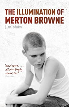 The Illumination of Merton Browne by [Shaw, J M]