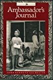 Ambassador's Journal: A Personal Account of the Kennedy Years (Tesoro books) by John Kenneth Galbraith (1988-03-31)