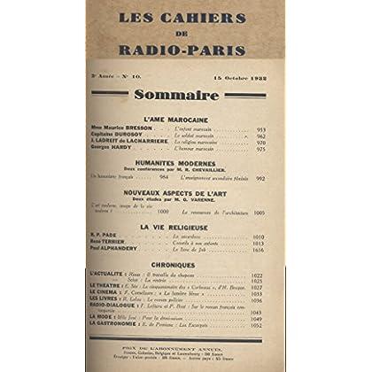 Les Cahiers de RADIO-PARIS N° de 1932-10 : L'âme marocaine. Humanités modernes. Nouveaux aspects de l'art … Conférences données dans l'auditorium de la Compagnie française de radiophonie.