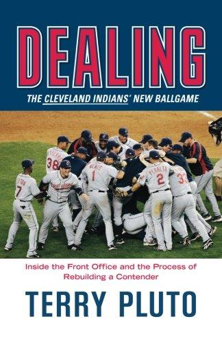 Dealing: The Cleveland Indians' New Ballgame: How a Small-Market Team Reinvented Itself as a Major League Contender por Terry Pluto