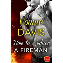 How to Seduce a Fireman (Wild Heat, Book 2)