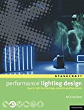 Performance Lighting Design: How to Light for the Stage, Concerts, Exhibitions and Live Events: How to Light for the Stage, Concerts, and Live Events (Methuen Drama) (Methuen Drama Modern Plays)