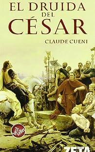 DRUIDA DEL CESAR, EL par Claude Cueni
