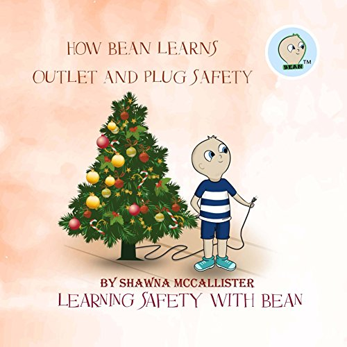 How Bean Learns Outlet and Plug Safety: Learning Safety with Bean Vol 2 (English Edition) (Outlet Zwei)
