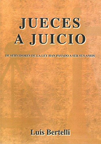 Jueces a juicio por Luis Bertelli Galvez