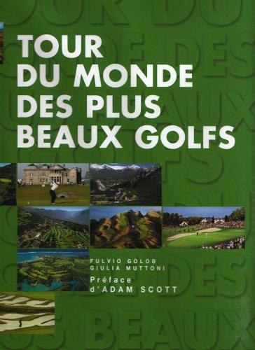 Tour du monde des plus beaux golfs par Collectif