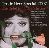 Das Spiel Ist Noch Nicht aus: Trude Herr Special 2007