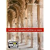 Latino a scuola, latino a casa. Quaderno di verifica. Con espansione online. Per i Licei e gli Ist. Magistrali