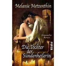 Die Tochter der Sündenheilerin: Historischer Roman (Sündenheilerin-Reihe 3)