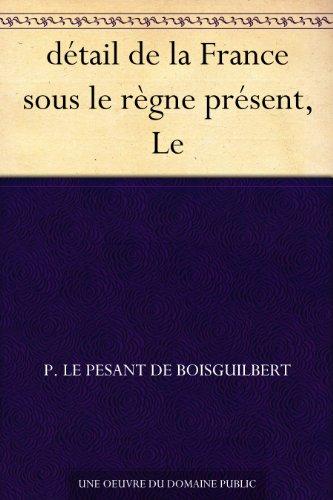 Couverture du livre détail de la France sous le règne présent, Le