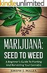 Marijuana:Seed To Weed: A Beginner's...