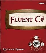 Fluent C# (Fluent Learning) by Rebecca M. Riordan (2011-10-22)
