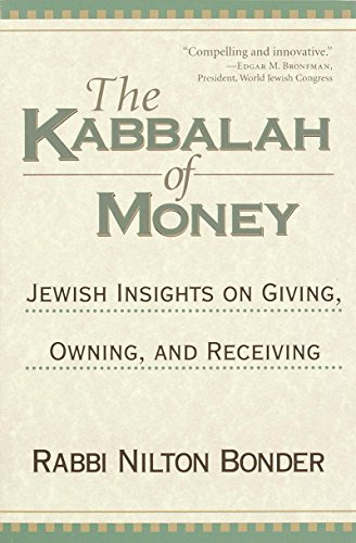 The Kabbalah of Money: Jewish Insights on Giving, Owning, and Receiving (English Edition) por Nilton Bonder