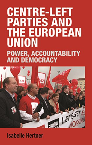 Centre-left parties and the European Union: Power, accountability and democracy (English Edition) por Isabelle Hertner