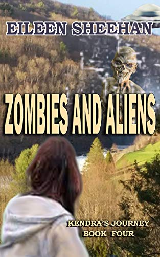 Zombies and Aliens: Book Four of Kendra's Journey (English Edition)