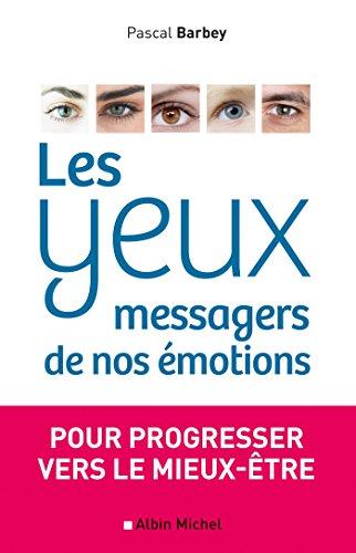 Les Yeux, messagers de nos émotions : Pour progresser vers le mieux-être