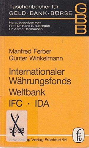 Taschenbücher für Geld, Bank und Börse, Bd.30, Internationaler Währungsfonds, Weltbank, IFC, IDA