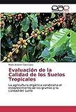 Evaluación de la Calidad de los Suelos Tropicales: La agricultura orgánica condiciona el establecimiento de los grumos y la calidad del suelo