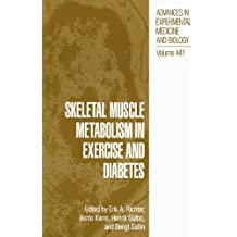 Skeletal Muscle Metabolism in Exercise and Diabetes (Advances in Experimental Medicine and Biology, Band 441)