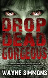 Drop Dead Gorgeous by Wayne Simmons (2011-02-02)