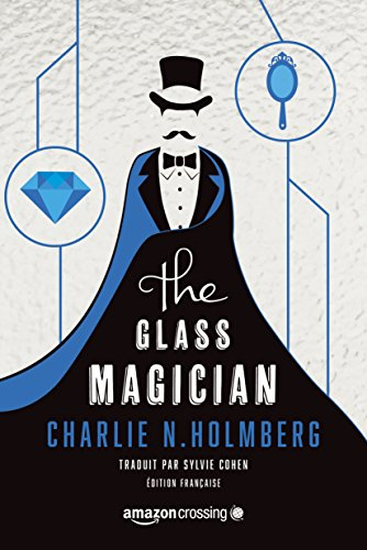 The Glass Magician - Édition française (Saga The Paper Magician t. 2) par [Holmberg, Charlie N.]
