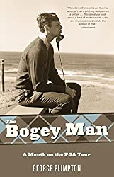 The Bogey Man: A Month on the PGA Tour by George Plimpton (2010-01-26)